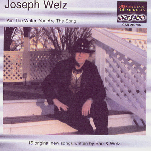 I AM THE WRITER,YOU ARE THE SONG by Joey Welz