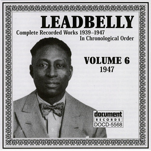 Leadbelly Vol. 6 (1947) by Leadbelly
