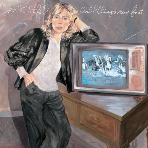 Wild Things Run Fast by Joni Mitchell