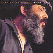 Latin Soul by Poncho Sanchez
