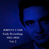Early Recordings (1955-1958), Vol. 2 by Johnny Cash