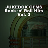 Jukebox Gems: Rock 'N' Roll Hits, Vol. 3 di Various Artists