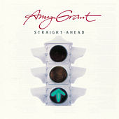 Straight Ahead (Remastered) by Amy Grant