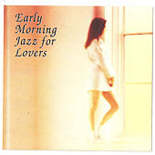 Early Morning Jazz For Lovers by Various Artists