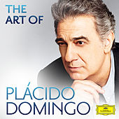 The Art Of Plácido Domingo by Plácido Domingo