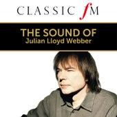 The Sound Of Julian Lloyd Webber (By Classic FM) by Julian Lloyd Webber