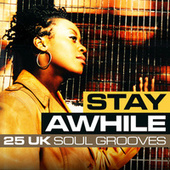Stay Awhile: 25 UK Soul Grooves by Various Artists