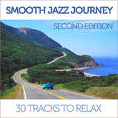 Smooth Jazz Journey, Second Edition: 30 Tracks to Relax de Various Artists