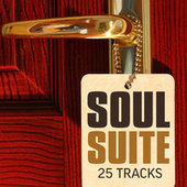 Soul Suite - 25 Tracks by Various Artists