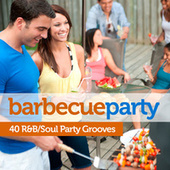 Barbecue Party: 40 Soul/R&B Party Grooves by Various Artists