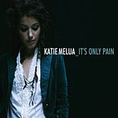 It's Only Pain von Katie Melua
