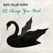 I'll Change Your Mind von Kate Miller-Heidke