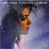 If You Were a Sailboat von Katie Melua