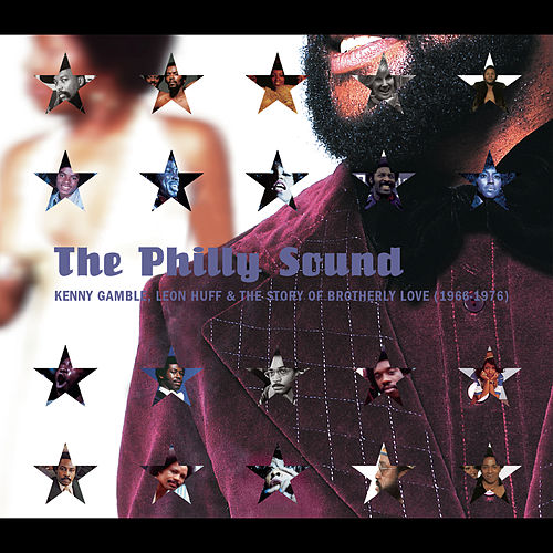 The Philly Sound: Kenny Gamble, Leon Huff And The Story Of Brotherly Love by Various Artists