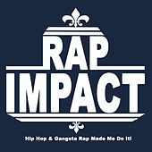 Rap Impact (Hip Hop & Gangsta Rap Made Me Do It!) de Various Artists