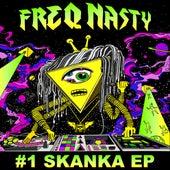#1 Skanka EP by Freq. Nasty