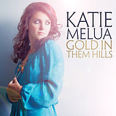 Gold in Them Hills von Katie Melua