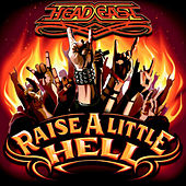 Raise a Little Hell by Head East