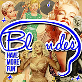 Blondes Have More Fun! by Various Artists