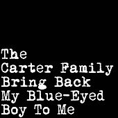 Bring Back My Blue-Eyed Boy to Me by The Carter Family