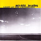 Light At The Crossroads by Marty Ehrlich