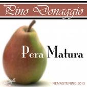 Pera matura (Remastered) by Pino Donaggio