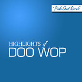 Highlights of Doo Wop by Various Artists
