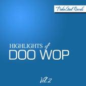 Highlights of Doo Wop, Vol. 2 von Various Artists