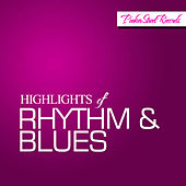 Highlights of Rhythm & Blues by Various Artists
