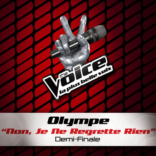 Non, Je Ne Regrette Rien - The Voice 2 de Olympe