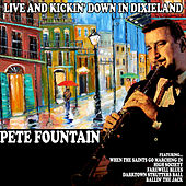 Live and Kickin' Down In Dixieland by Pete Fountain