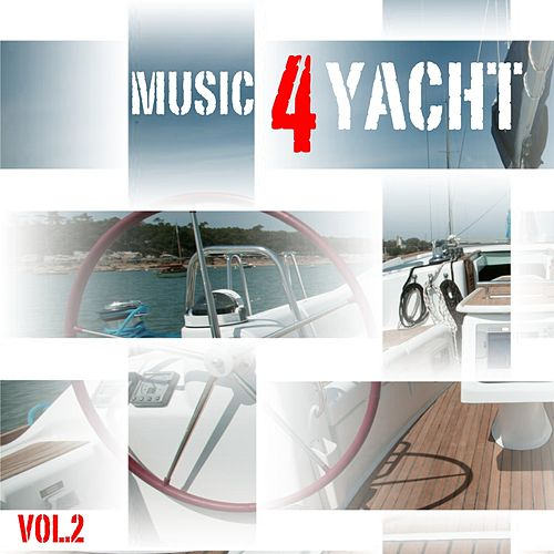 Music 4 Yacht, Vol. 2 by Various Artists