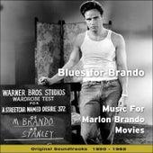 Blues for Brando - Music for Marlon Brando Movies (Original Soundtracks 1950 - 1962) von Various Artists