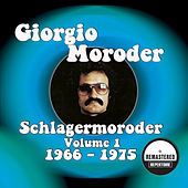 Schlagermoroder Vol. 1 - 1966 - 1975 (Remastered) by Giorgio Moroder