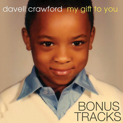 My Gift to You Bonus Tracks by Davell Crawford