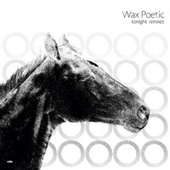Tonight Remixes de Wax Poetic