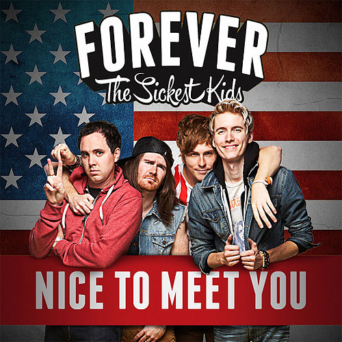 Nice to Meet You by Forever the Sickest Kids