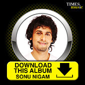 Download this Album -  Sonu Nigam by Sonu Nigam