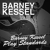 Barney Kessel Play Standards by Barney Kessel