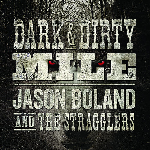 Dark & Dirty Mile by Jason Boland