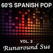 60's Spanish Pop, Vol. 2: Runaround Sue de Various Artists