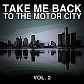 Take Me Back to the Motor City, Vol. 2 von Various Artists