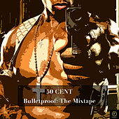 Bulletproof: The Mixtape by 50 Cent