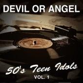 Devil or Angel: 50's Teen Idols, Vol. 1 van Various Artists