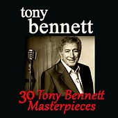 30 Tony Bennett Masterpieces by Tony Bennett