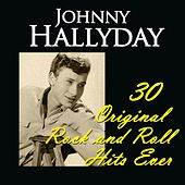 Johnny Hallyday: 30 Original Rock and Roll Hits Ever de Johnny Hallyday