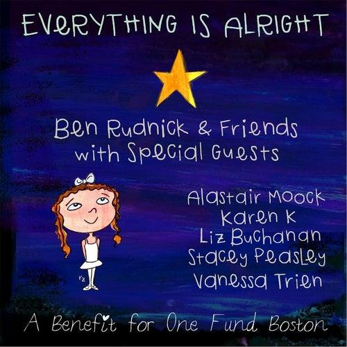 Everything Is Alright (feat. Karen K, Liz Buchanan, Stacey Peasley, Vanessa Trien & Alastair Moock) by Ben Rudnick