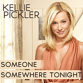 Someone Somewhere Tonight by Kellie Pickler