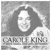 It Might Aswell Rain Until Septemeber de Carole King