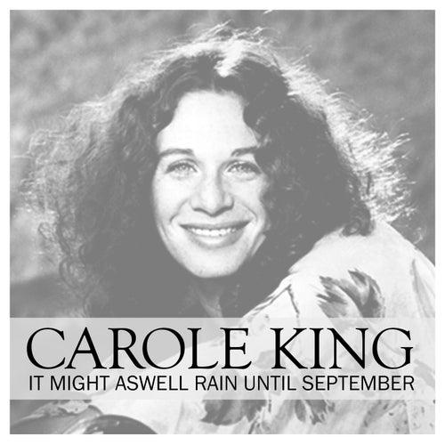 It Might Aswell Rain Until Septemeber de Carole King